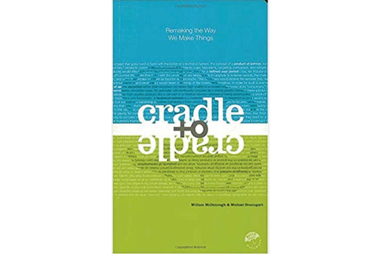 Best book on sustainable living: Cradle to Cradle