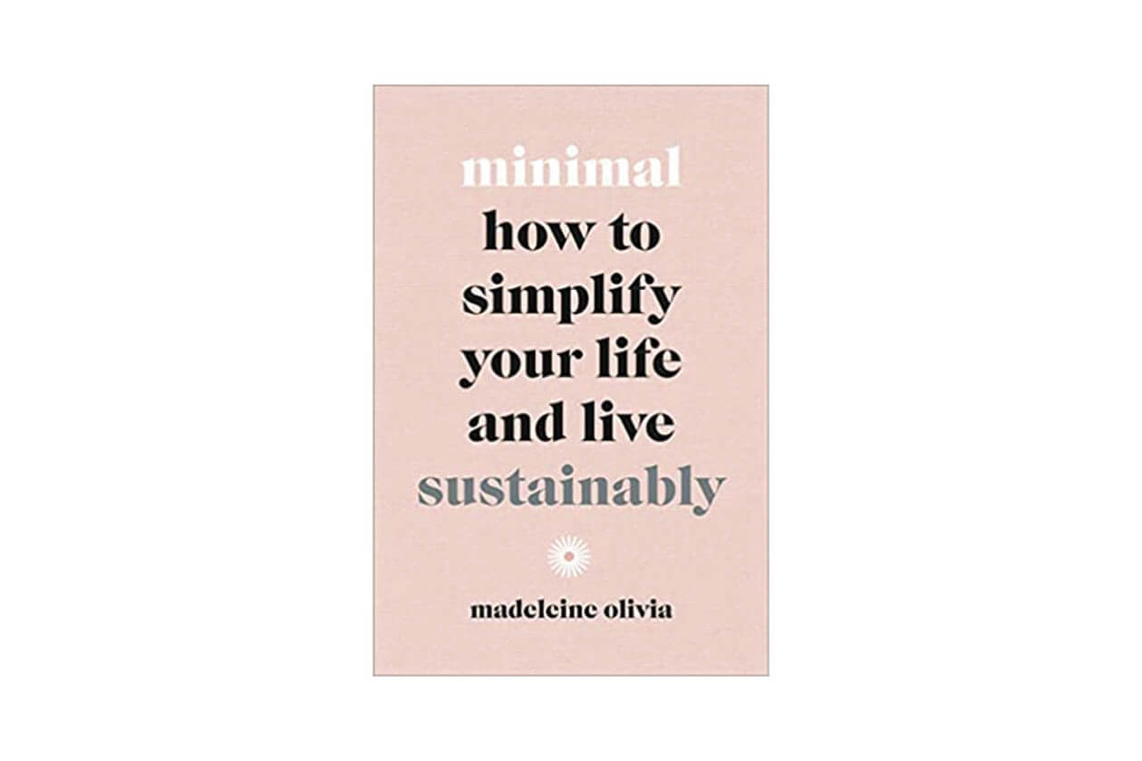 Minimal: How to simplify your life and live sustainably book cover