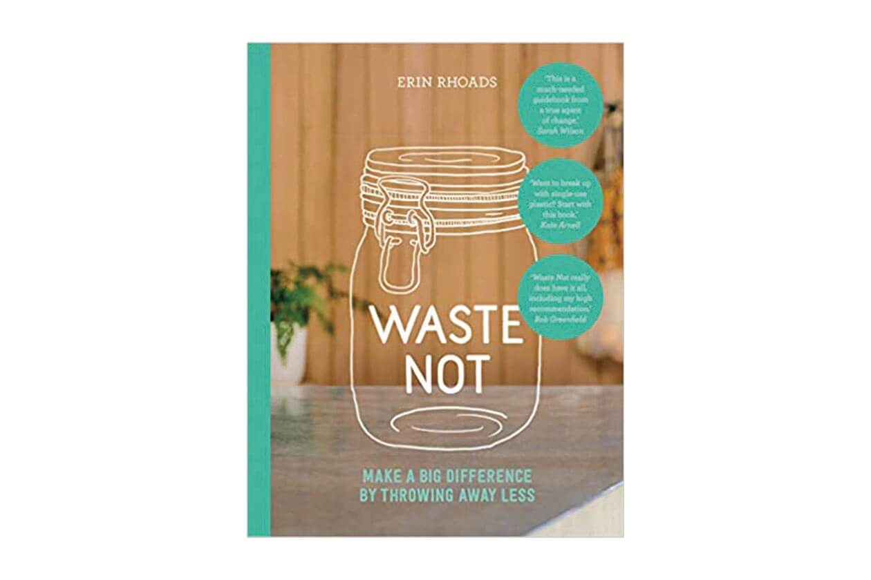 Best book on sustainable living and waste less: Waste Not