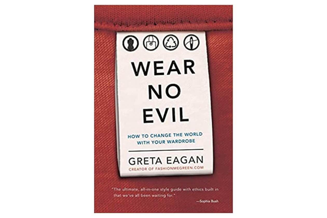 Wear No Evil (book on sustainable living and fashion)